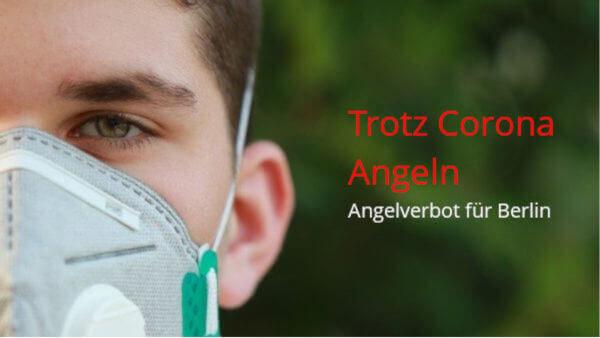 Trotz Corona Angeln: Angelverbot für Berlin
